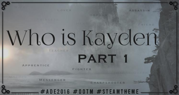 Who is Kayden - Part 1